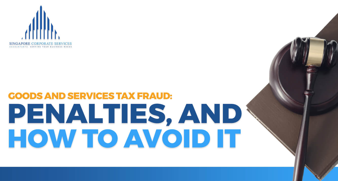 Goods and Services Tax Fraud: Penalties, and How to Avoid It